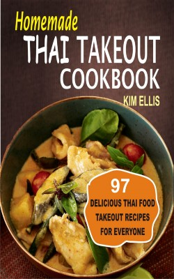 Homemade Thai Takeout Cookbook by Kim Ellis from PublishDrive Inc in Recipe & Cooking category