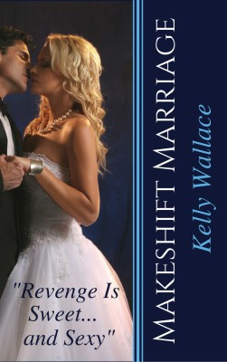 Makeshift Marriage by Kelly Wallace from Publish Drive (Content 2 Connect Kft.) in Romance category