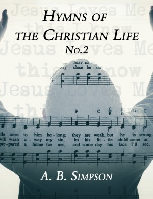Hymns of the Christian Life No.2 by A. B. Simpson from PublishDrive Inc in Art & Graphics category