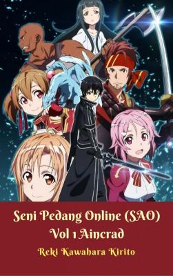 Seni Pedang Online (Sword Art Online) Vol 1 Aincrad