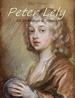 Peter Lely: 55 Drawings & Studies by Raya Yotova from PublishDrive Inc in Art & Graphics category