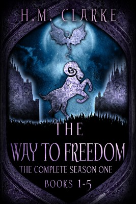 The Way to Freedom: The Complete Season One (Books 1-5) by H.M. Clarke from PublishDrive Inc in General Novel category