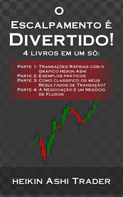 O Escalpamento é Divertido! by Heikin Ashi Trader from PublishDrive Inc in Business & Management category