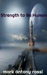 Strength to Be Human by Mark Antony Rossi from  in  category