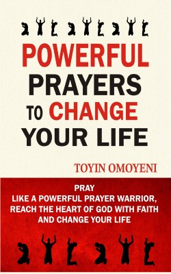 Powerful Prayers To Change Your Life by Toyin Omoyeni from PublishDrive Inc in Religion category