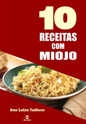 10 Receitas com miojo by Ana Luiza Tudisco from PublishDrive Inc in Recipe & Cooking category