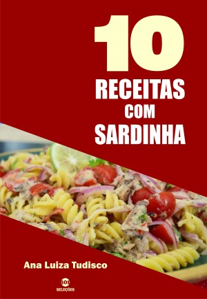 10 Receitas com sardinha by Ana Luiza Tudisco from PublishDrive Inc in Recipe & Cooking category