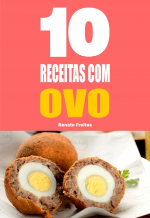10 Receitas com ovo by Renata Freitas from PublishDrive Inc in Recipe & Cooking category