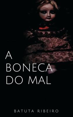 A boneca do mal by Batuta Ribeiro from PublishDrive Inc in General Novel category