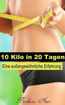 10 Kilo in 20 Tagen - Eine außergewöhnliche Erfahrung by Barbara Auer from PublishDrive Inc in Family & Health category