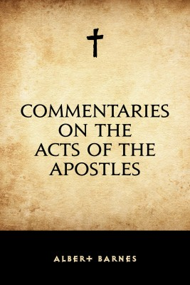 Commentaries on the Acts of the Apostles by Albert Barnes from  in  category