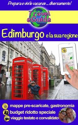 Edimburgo e la sua regione by Olivier Rebiere from PublishDrive Inc in Travel category