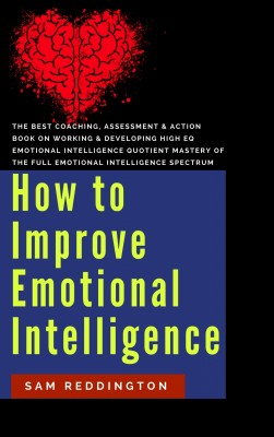 How to Improve Emotional Intelligence by Sam Reddington from PublishDrive Inc in Religion category