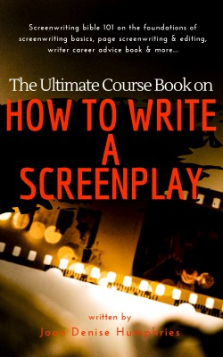 The Ultimate Course Book on How to Write a Screenplay by Joan Denise Humphries from PublishDrive Inc in Art & Graphics category