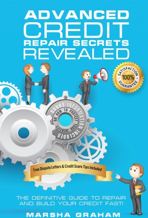Advanced Credit Repair Secrets Revealed by Marsha Graham from PublishDrive Inc in Law category