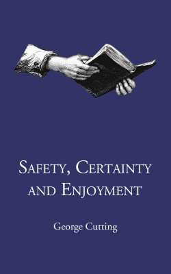 Safety, Certainty and Enjoyment by George Cutting from PublishDrive Inc in Religion category