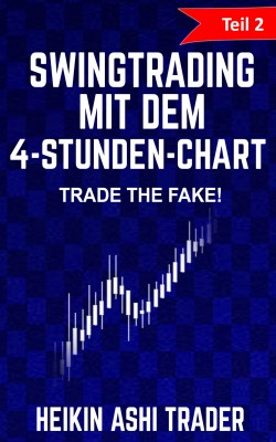 Swingtrading mit dem 4-Stunden-Chart by Heikin Ashi Trader from PublishDrive Inc in Business & Management category