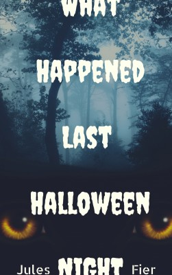 What Happened Last Halloween Night by Jules Fier from PublishDrive Inc in General Novel category