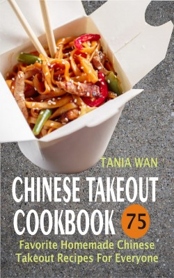 Chinese Takeout Cookbook by Tania Wan from PublishDrive Inc in Recipe & Cooking category