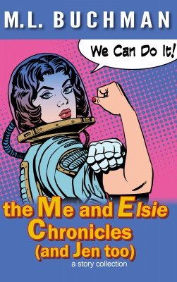 the Me and Elsie Chronicles (and Jen too) by M. L. Buchman from PublishDrive Inc in General Novel category