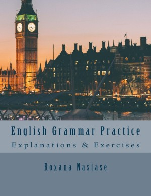 English Grammar Practice by Roxana Nastase from PublishDrive Inc in Language & Dictionary category