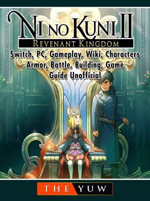Ni No Kuni II Revenant Kingdom, Switch, PC, Gameplay, Wiki