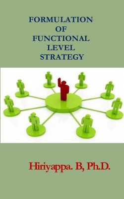 Formulation of Functional Level Strategy by Hiriyappa B from PublishDrive Inc in Business & Management category
