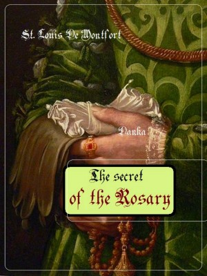 The Secret of the Rosary by Louis-Marie Grignion de Montfort from PublishDrive Inc in Religion category
