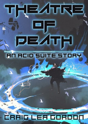 Theatre of Death by Craig Lea Gordon from PublishDrive Inc in General Novel category