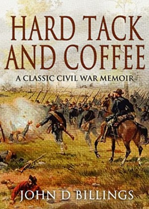 Hardtack and Coffee by John D. Billings from PublishDrive Inc in History category