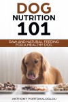 Dog Nutrition 101 by Anthony Portokaloglou from  in  category