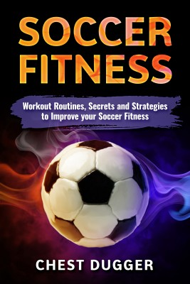 Soccer Fitness by Chest Dugger from PublishDrive Inc in Sports & Hobbies category