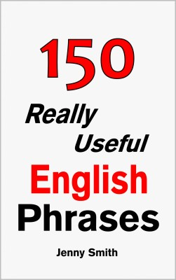 150 Really Useful English Phrases by Jenny Smith from PublishDrive Inc in Language & Dictionary category