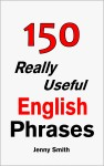 150 Really Useful English Phrases by Jenny Smith from  in  category