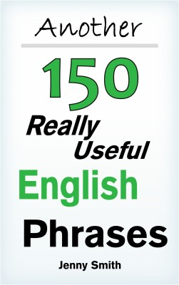 Another 150 Really Useful English Phrases by Jenny Smith from PublishDrive Inc in Language & Dictionary category