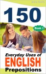 150 Everyday Uses Of English Prepositions by Jenny Smith from  in  category