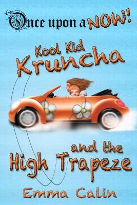 Kool Kid Kruncha and The High Trapeze