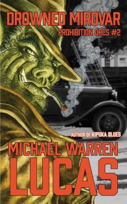 Drowned Mirovar by Michael Warren Lucas from PublishDrive Inc in General Novel category