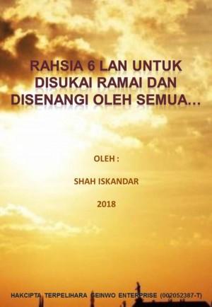 Rahsia 6 Lan Untuk Disukai Ramai Dan Disenangi Oleh Semua… by Shah Iskandar from PublishDrive Inc in Motivation category