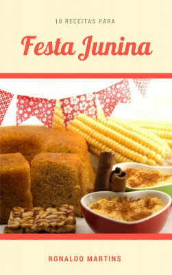 10 Receitas para festa junina by Ronaldo Martins from PublishDrive Inc in Recipe & Cooking category