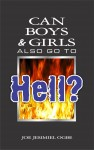 Can Boys & Girls Also Go To Hell? by Joe Jesimiel Ogbe from  in  category