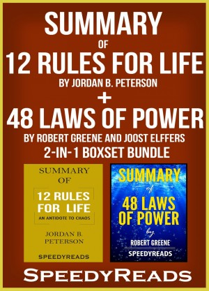 Summary of 12 Rules for Life: An Antidote to Chaos by Jordan B. Peterson + Summary of 48 Laws of Power by Robert Greene and Joost Elffers 2-in-1 Boxset Bundle by Speedy Reads from PublishDrive Inc in General Academics category