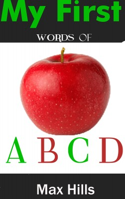 My First Words of ABCD by Max Hills from PublishDrive Inc in Teen Novel category