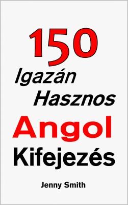 150 Igazán Hasznos Angol Kifejezés