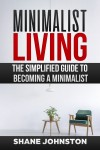 Minimalist Living by Shane Johnston from  in  category