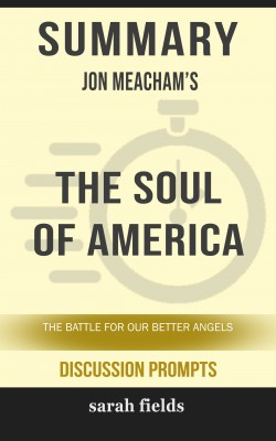 Summary: Jon Meacham's The Soul of America by Sarah Fields from PublishDrive Inc in General Academics category