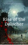 Rise of the Dolocher by European P. Douglas from  in  category