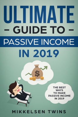 The Ultimate Guide to Passive Income in 2019 by Mikkelsen Twins from  in  category