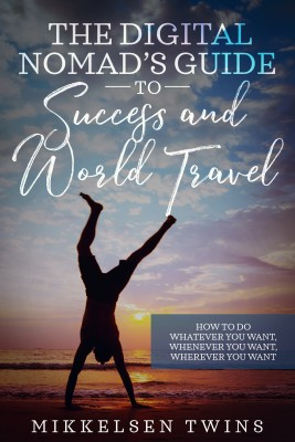 The Digital Nomad's Guide to Success and World Travel