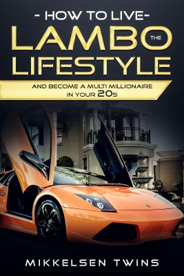 How to Live the Lambo Lifestyle